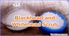 Home Remedies to Remove Blackheads and Whiteheads: Natural Face Scrub
