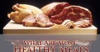 What Are Most Healthy Meats? Are Organ Meats Healthy?