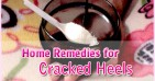 How to Cure Cracked Heels Naturally at Home