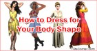 How To Dress For Your Body Shape, Body Type Dressing