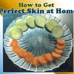 How to Get Perfect Skin at Home with Home Remedies