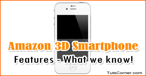 amazon-3d-smartphone-features-what-we-know