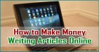 Top Ways to Make Money Online by Writing Articles