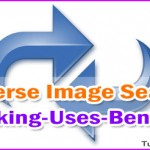How Does Reverse Image Search Work, Its Uses and Benefits