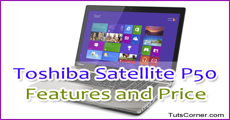 toshiba-satellite-p50-features-and-price