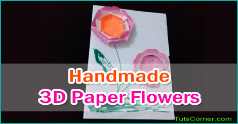 How to make handmade 3d paper flowers paper crafts tuts corner handmade 3d paper flowers mightylinksfo