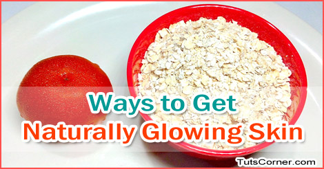 ways-to-get-naturally-glowing-skin