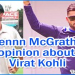 Glennn McGrath's Opinion about Virat Kohli