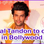 Kushal Tandon Signed his First Bollywood Movie