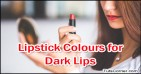 Best Lipstick Colours for Dark Lips