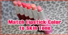 How to Match Lipstick Color to Your Skin Tone