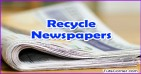 How to Make Best Uses of Newspapers – Recycle Newspapers