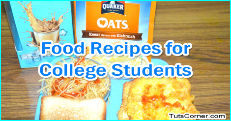 Easy food recipes for college students tuts corner forumfinder Gallery