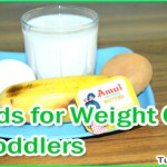 Food Recipes for Weight Gain in Toddlers