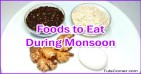 Top 10 Best Foods to Eat During Monsoon