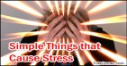 10 Simple Things that Cause Stress