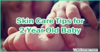 2 Year Old Baby Skin Care Tips