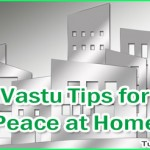 How Following Vastu Tips can Bring About Peace at Home