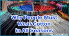 Reasons Why People Must Wear Cotton in All Seasons