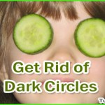 Ways to Get Rid of Dark Circles Around Eyes