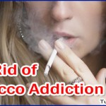 Top 5 Tips to Get Rid of Tobacco Addiction