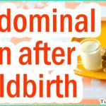 Tips to Relieve Abdominal Pain After Childbirth