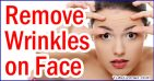 Top 10 Tips To Remove Face Wrinkles