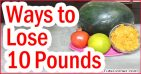 Tips To Lose 10 Pounds Quickly