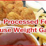 Ultra Processed Foods Lead to Weight Gain and Calorie Intake