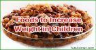 Top 10 Foods to Increase Weight in Children