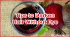 Top 10 Natural Tips to Darken Your Hair Without Dye